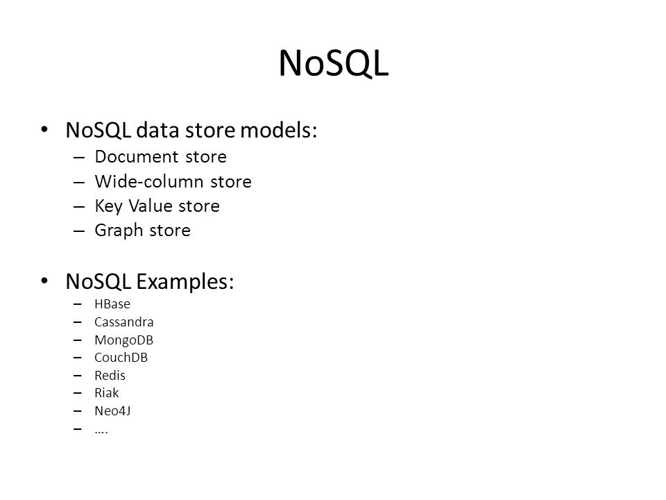 NoSQL NoSQL data store models: NoSQL Examples: Document store