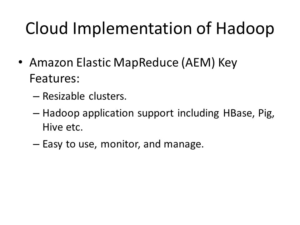 Cloud Implementation of Hadoop