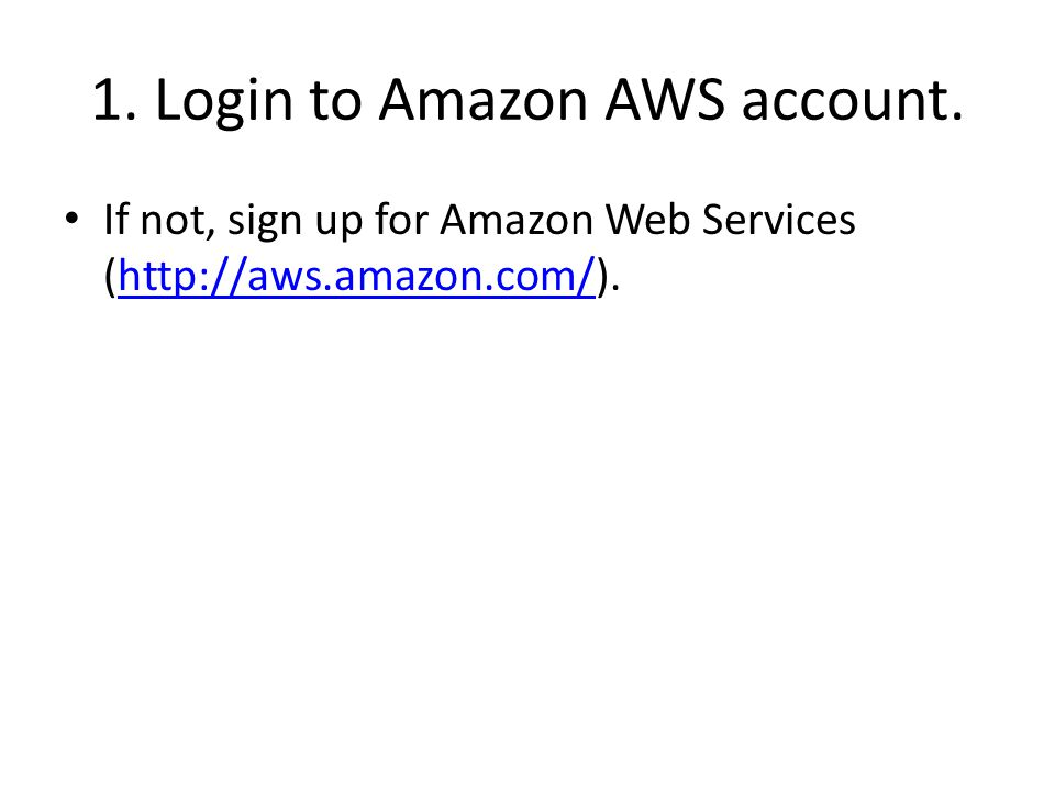 1. Login to Amazon AWS account.