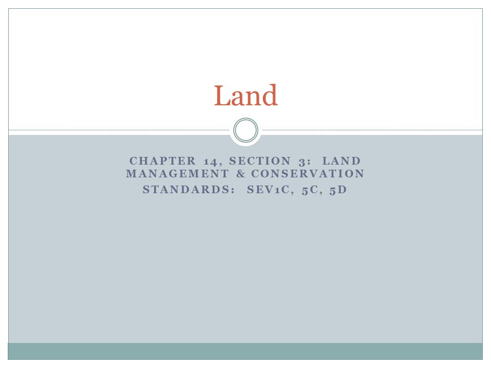 Chapter 14, Section 3: Land Management & Conservation