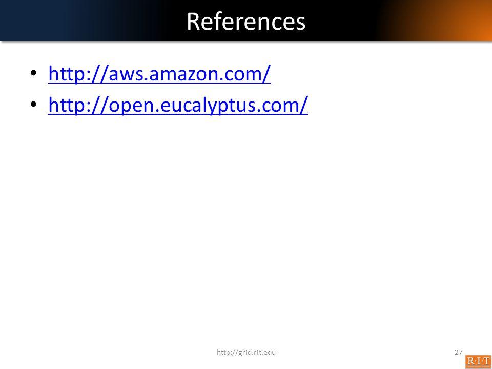 References http://aws.amazon.com/ http://open.eucalyptus.com/
