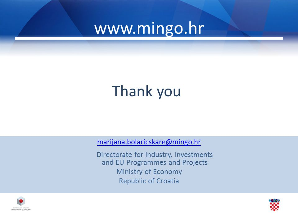 www.mingo.hr Thank you. marijana.bolaricskare@mingo.hr Directorate for Industry, Investments and EU Programmes and Projects.