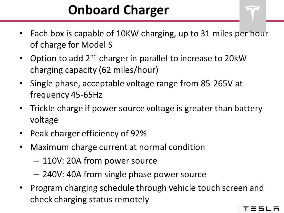 Onboard Charger Each box is capable of 10KW charging, up to 31 miles per hour of charge for Model S.