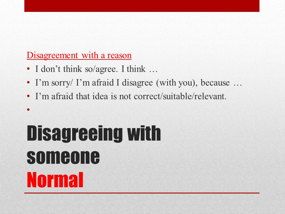 Disagreeing with someone Normal