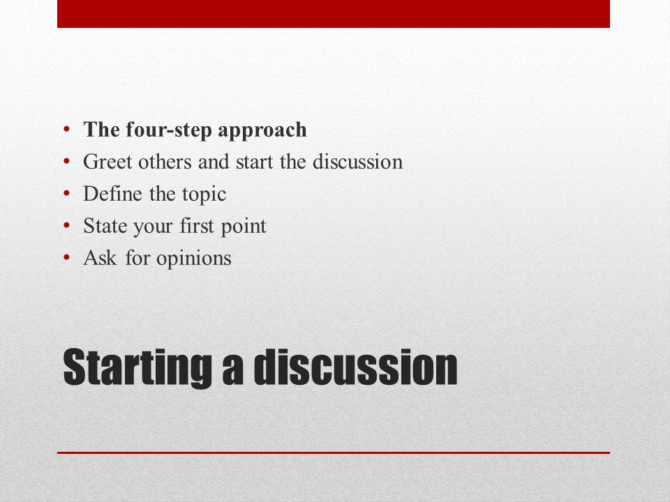 Starting a discussion The four-step approach