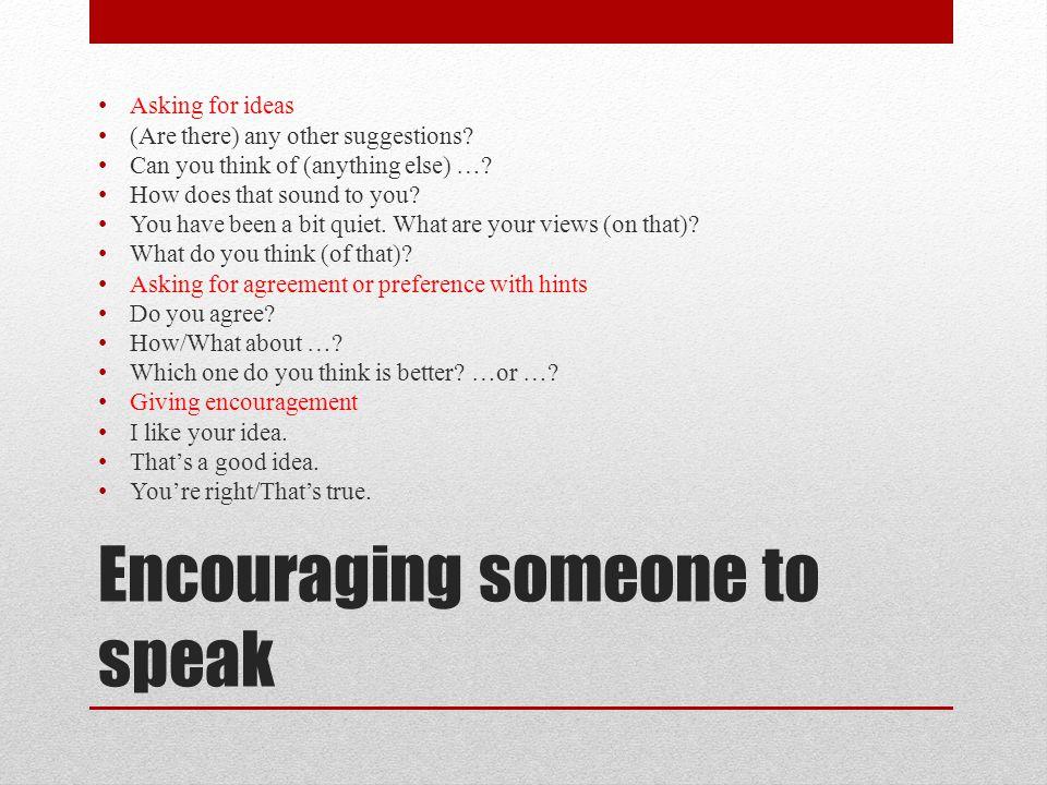Encouraging someone to speak