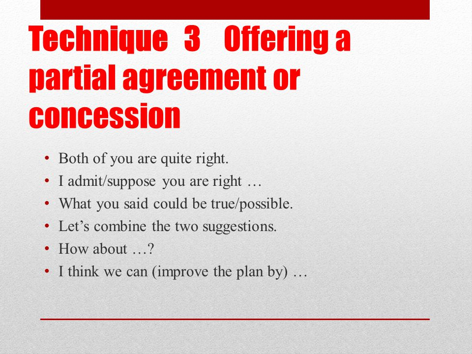 Technique 3 Offering a partial agreement or concession