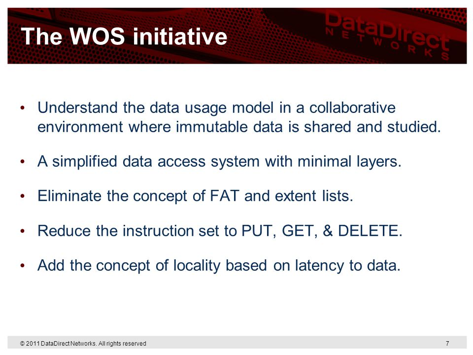 The WOS initiative Understand the data usage model in a collaborative environment where immutable data is shared and studied.