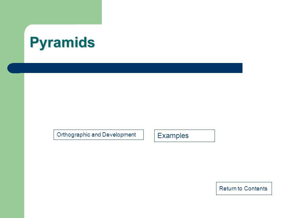 Pyramids Orthographic and Development Examples Return to Contents