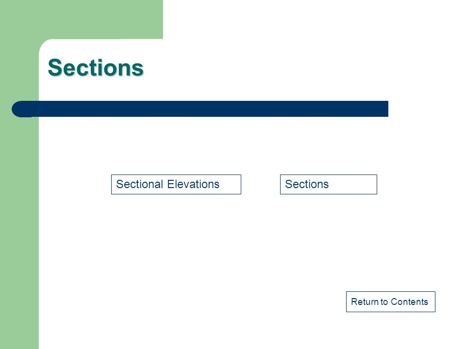 Sections Sectional Elevations Sections Return to Contents