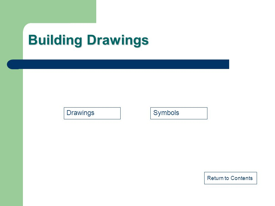 Building Drawings Drawings Symbols Return to Contents