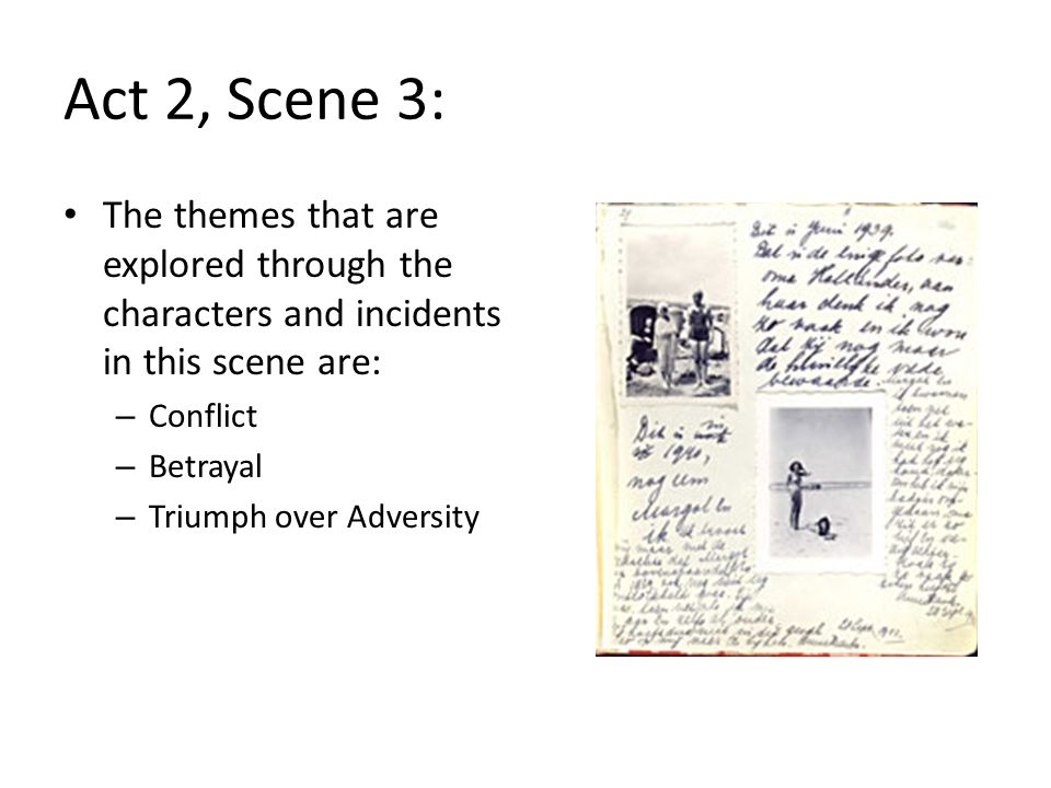 Act 2, Scene 3: The themes that are explored through the characters and incidents in this scene are: