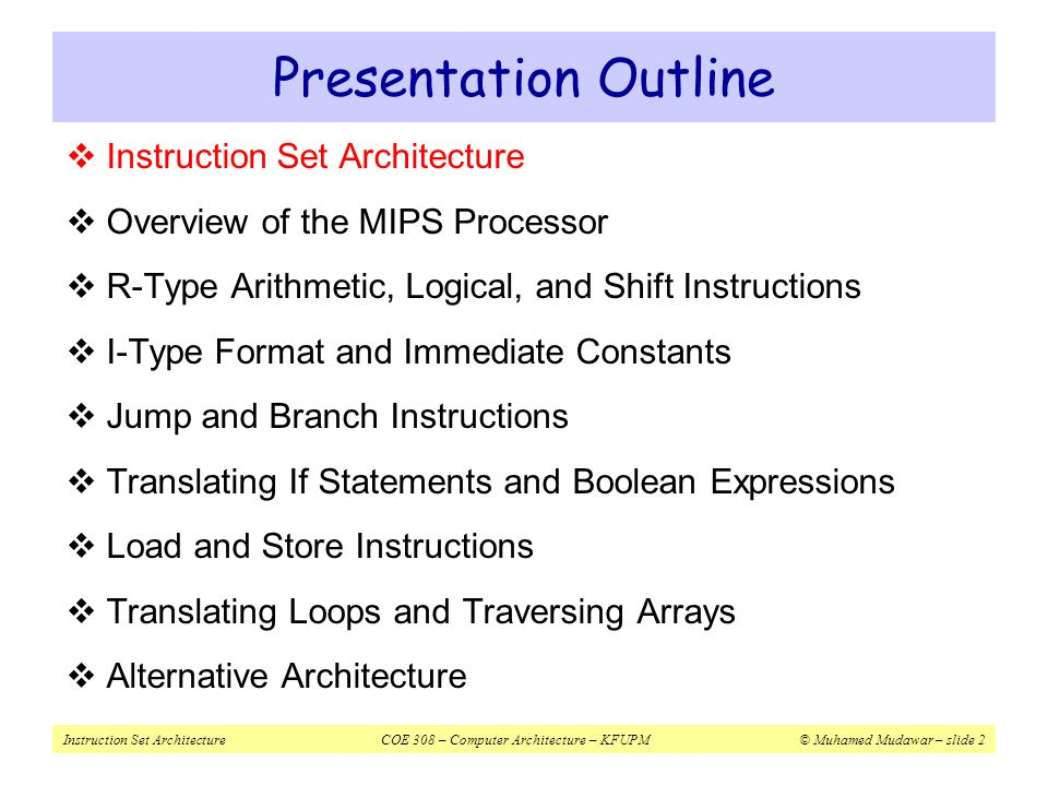 Presentation Outline Instruction Set Architecture