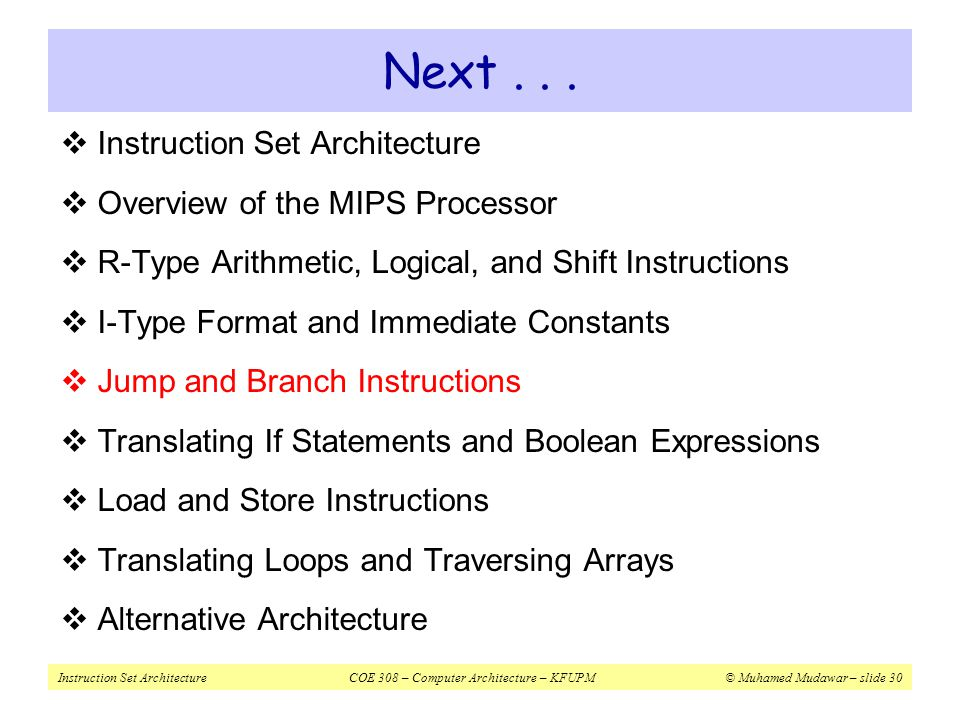 Next . . . Instruction Set Architecture Overview of the MIPS Processor