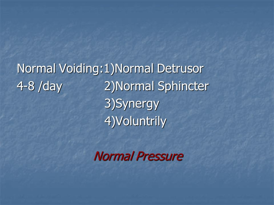 Normal Voiding:1)Normal Detrusor