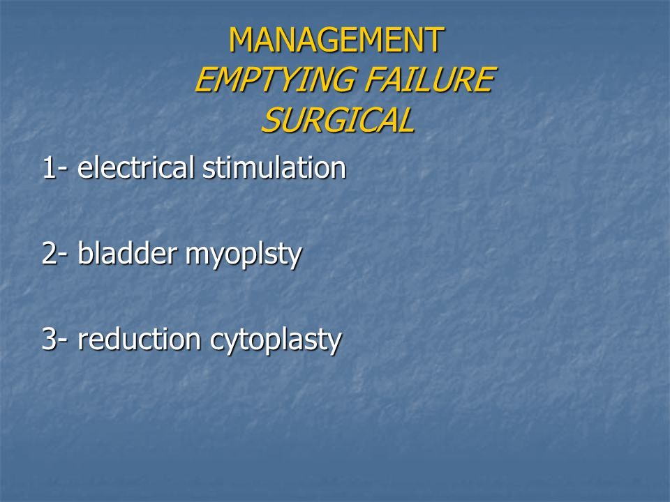 MANAGEMENT EMPTYING FAILURE SURGICAL