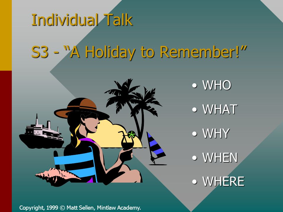 Individual Talk S3 - A Holiday to Remember!
