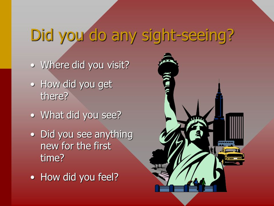 Did you do any sight-seeing