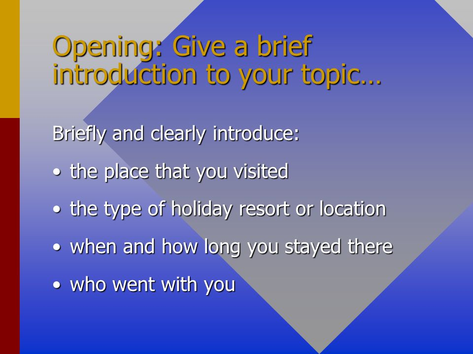 Opening: Give a brief introduction to your topic…