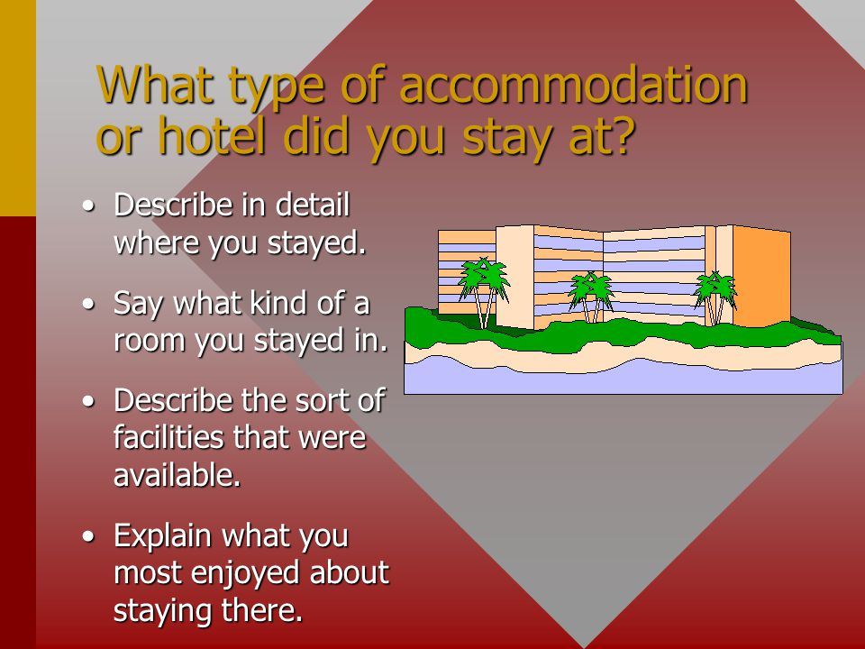 What type of accommodation or hotel did you stay at