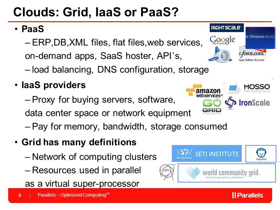 Clouds: Grid, IaaS or PaaS