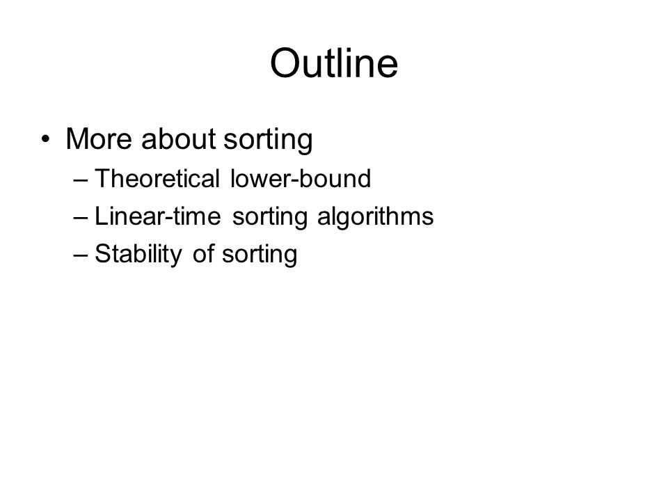 Outline More about sorting Theoretical lower-bound
