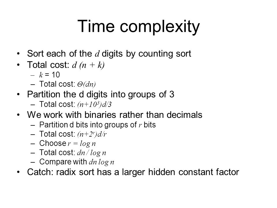 Time complexity Sort each of the d digits by counting sort