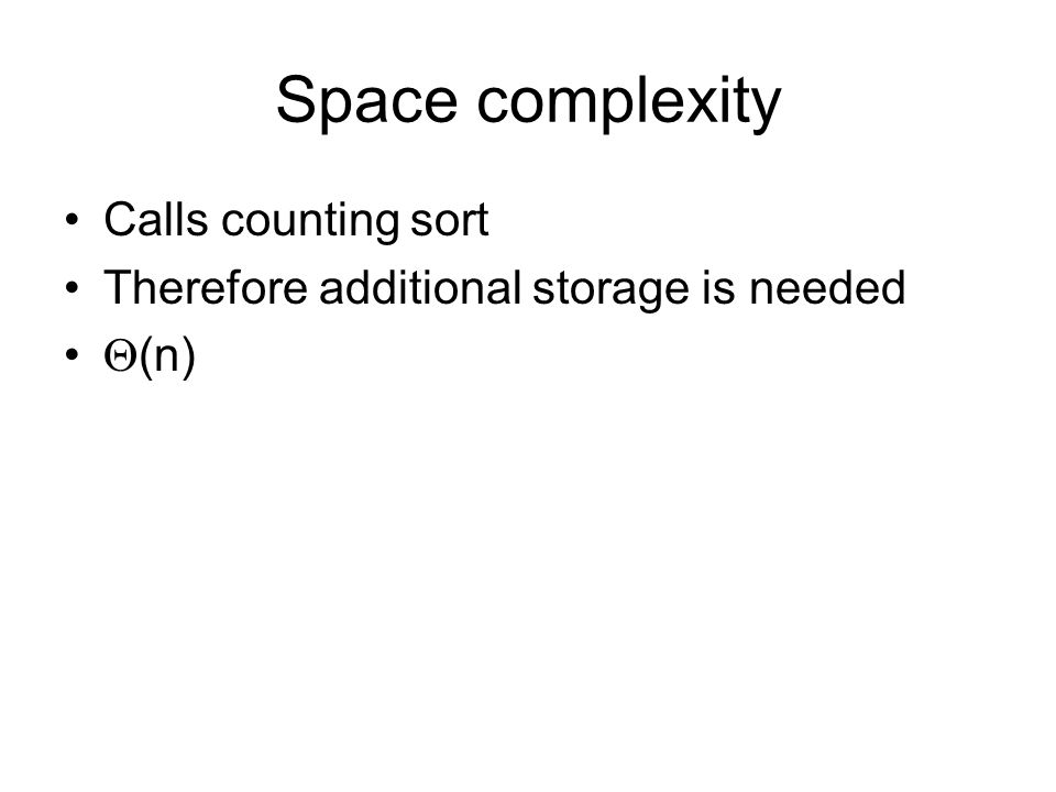 Space complexity Calls counting sort