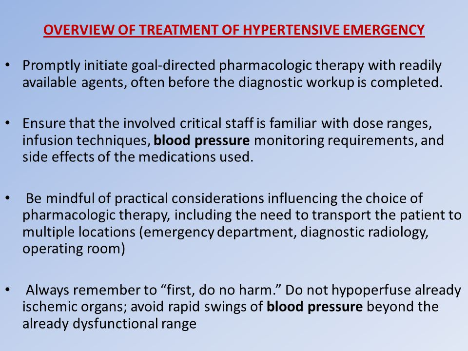 OVERVIEW OF TREATMENT OF HYPERTENSIVE EMERGENCY