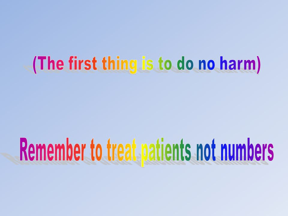 (The first thing is to do no harm)