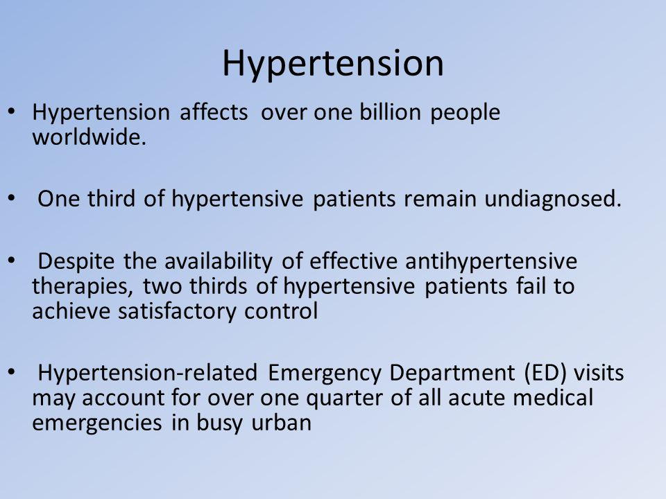 Hypertension Hypertension affects over one billion people worldwide.