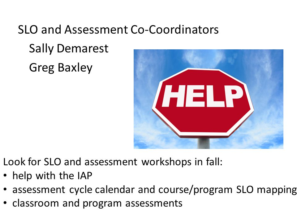 SLO and Assessment Co-Coordinators Sally Demarest Greg Baxley