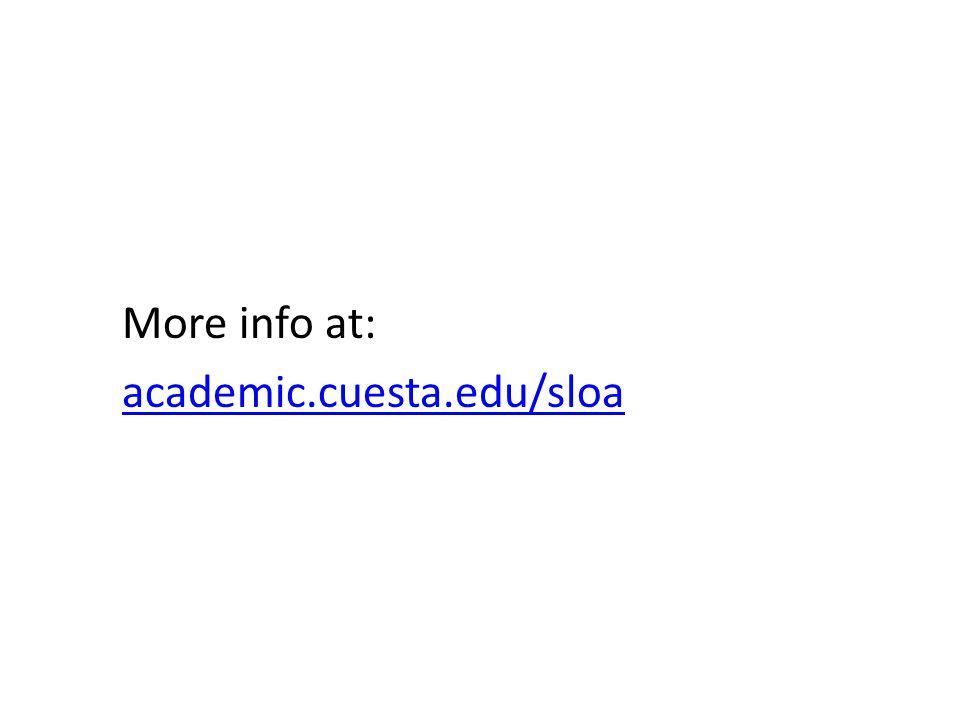 More info at: academic.cuesta.edu/sloa
