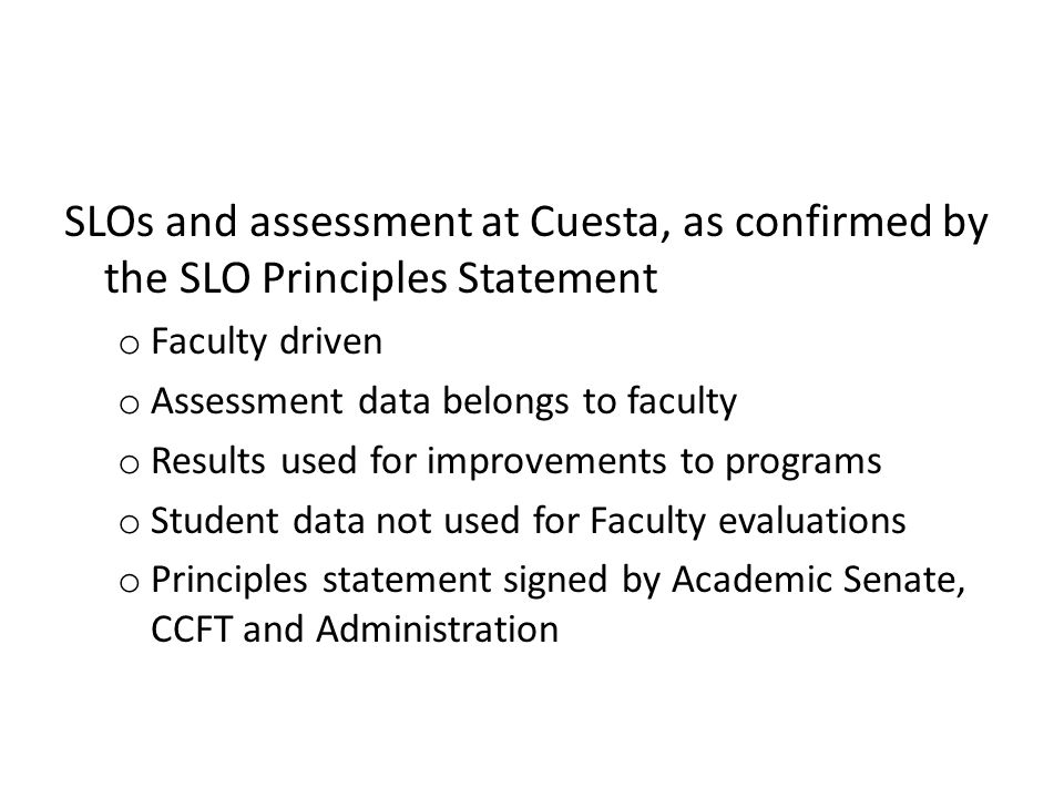 SLOs and assessment at Cuesta, as confirmed by the SLO Principles Statement