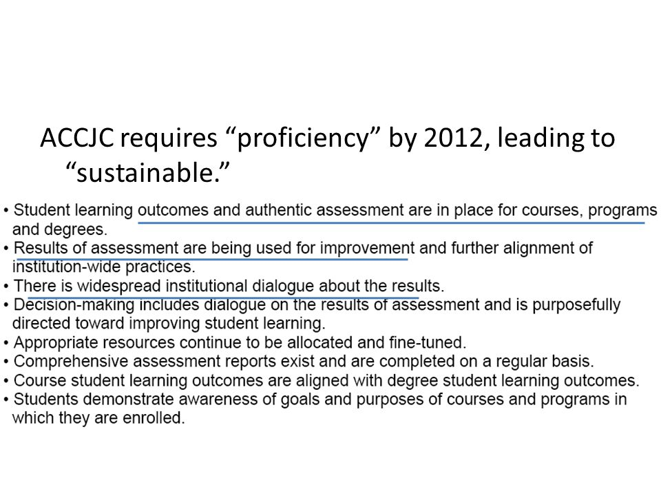 ACCJC requires proficiency by 2012, leading to sustainable.
