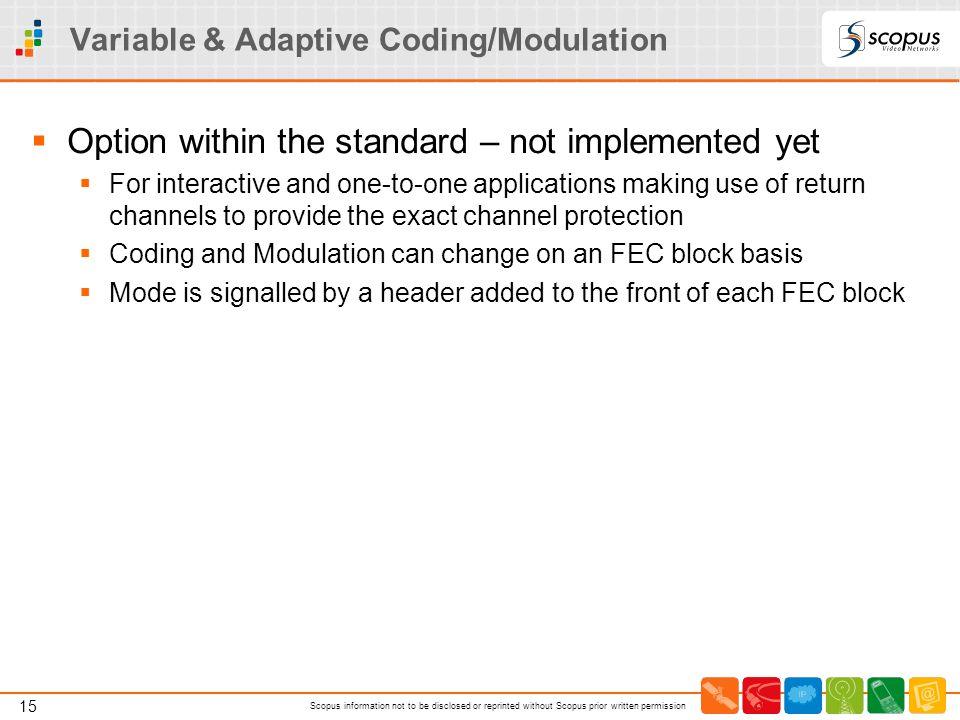 Variable & Adaptive Coding/Modulation