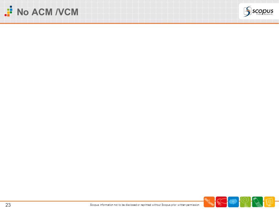No ACM /VCM
