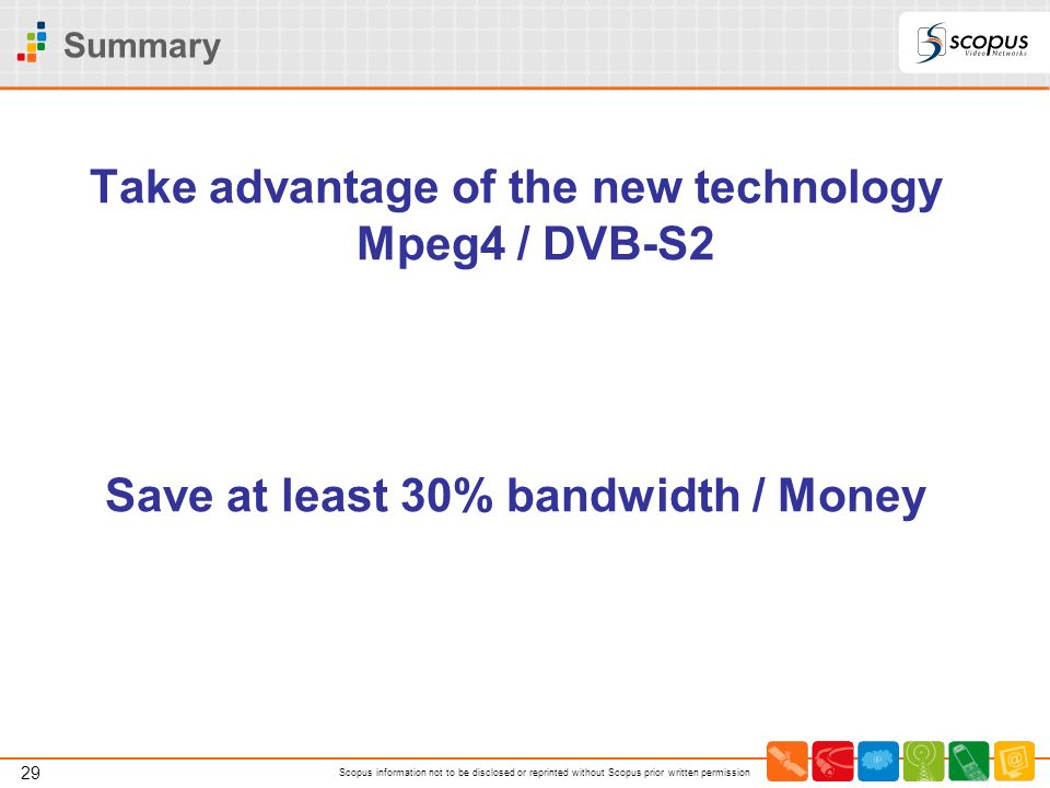 Take advantage of the new technology Mpeg4 / DVB-S2