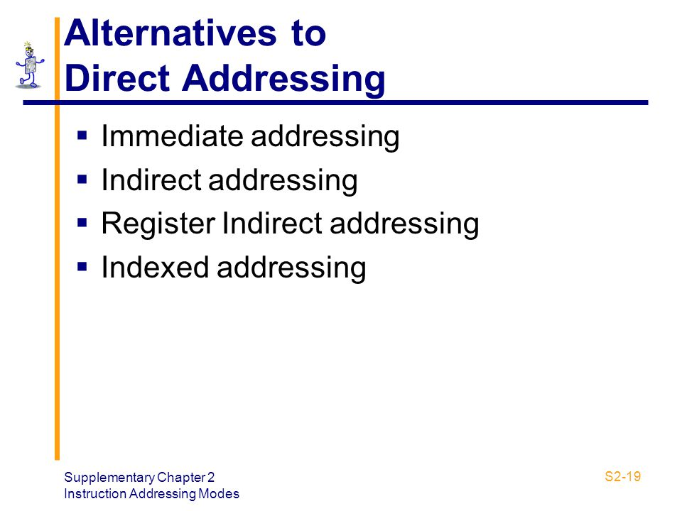 Alternatives to Direct Addressing