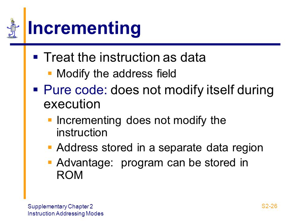 Incrementing Treat the instruction as data