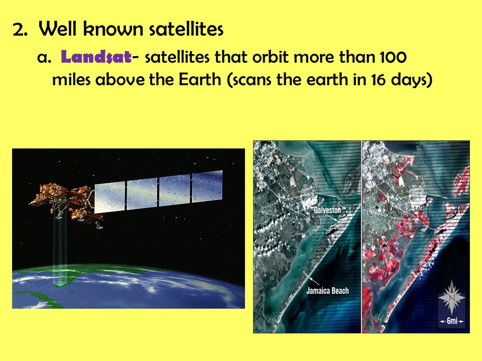 2. Well known satellites a.