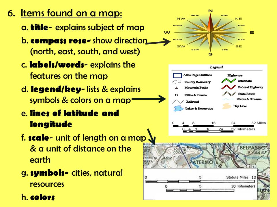 6. Items found on a map: a. title- explains subject of map