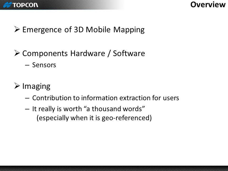 Emergence of 3D Mobile Mapping Components Hardware / Software