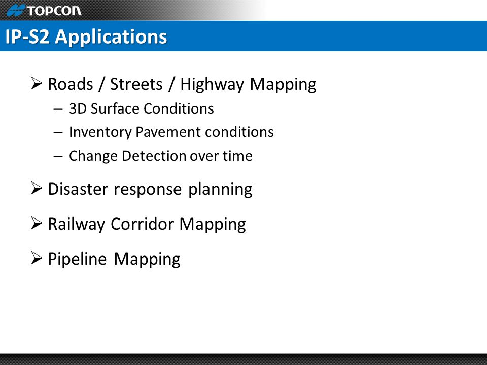IP-S2 Applications Roads / Streets / Highway Mapping
