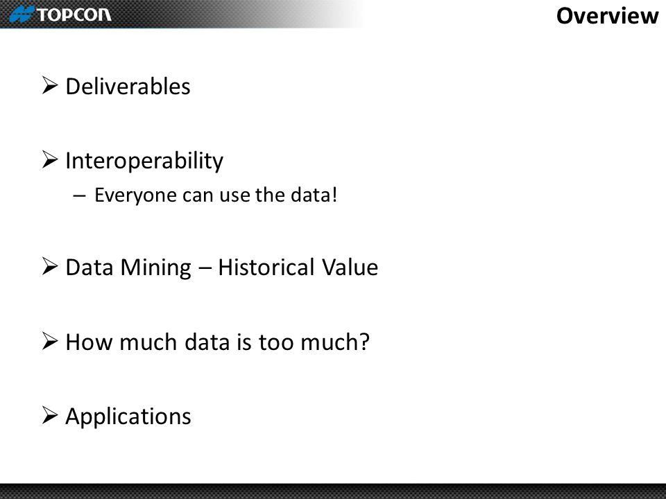 Data Mining – Historical Value How much data is too much Applications