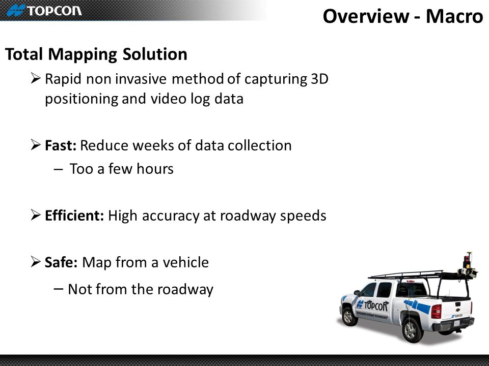Overview - Macro Total Mapping Solution – Not from the roadway