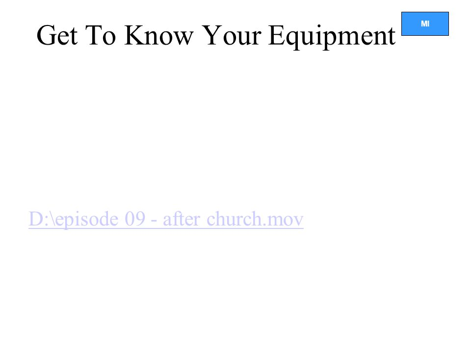 Get To Know Your Equipment