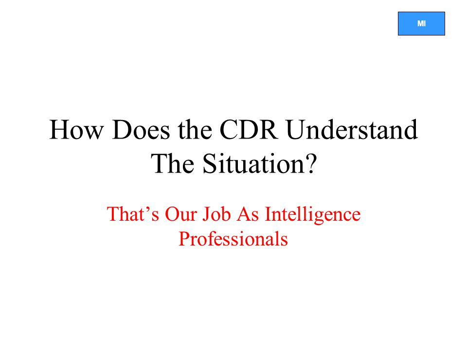 How Does the CDR Understand The Situation