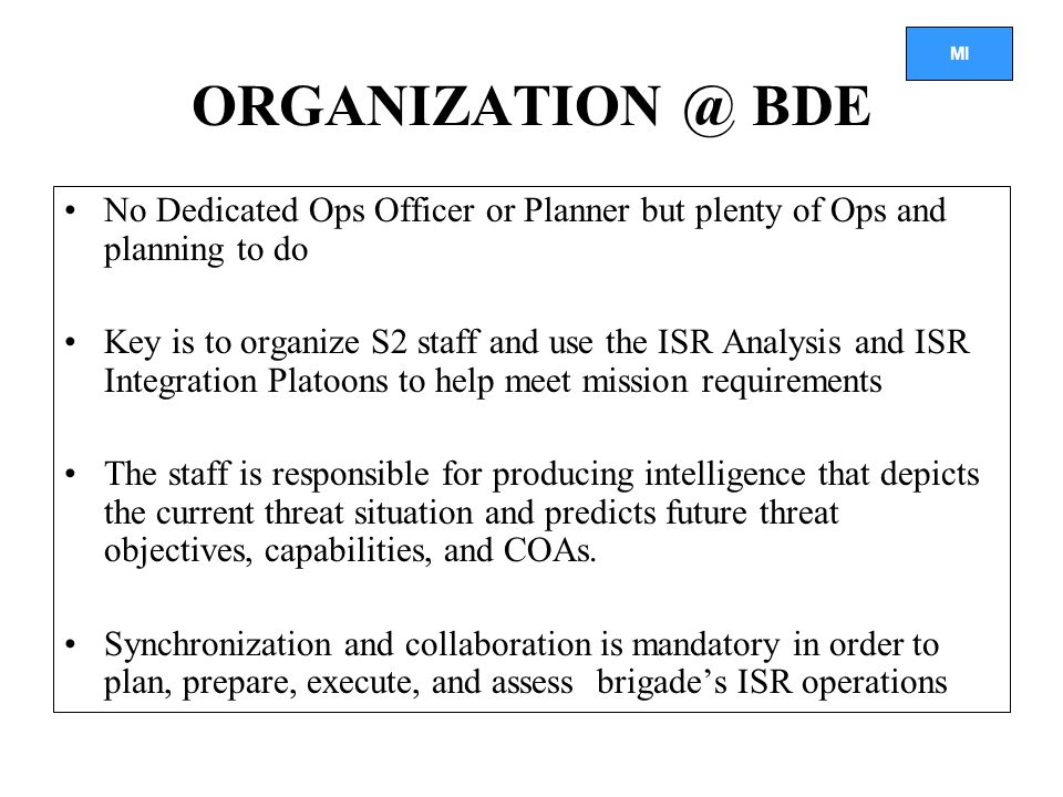 ORGANIZATION @ BDE No Dedicated Ops Officer or Planner but plenty of Ops and planning to do.