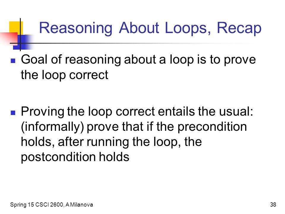 Reasoning About Loops, Recap